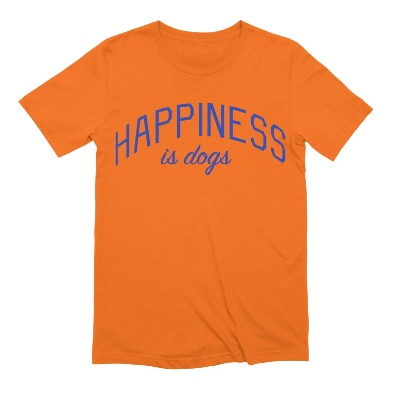 Happiness is Dogs - Message for Dog Lovers and Dog Parents Men's Extra Soft T-Shirt by Bicks' Artist Shop