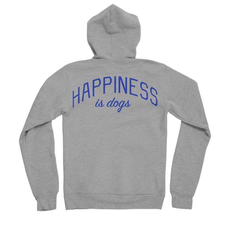 Happiness is Dogs - Message for Dog Lovers and Dog Parents Men's Sponge Fleece Zip-Up Hoody by Bicks' Artist Shop