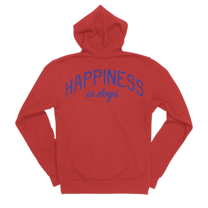 Happiness is Dogs - Message for Dog Lovers and Dog Parents Women's Sponge Fleece Zip-Up Hoody by Bicks' Artist Shop