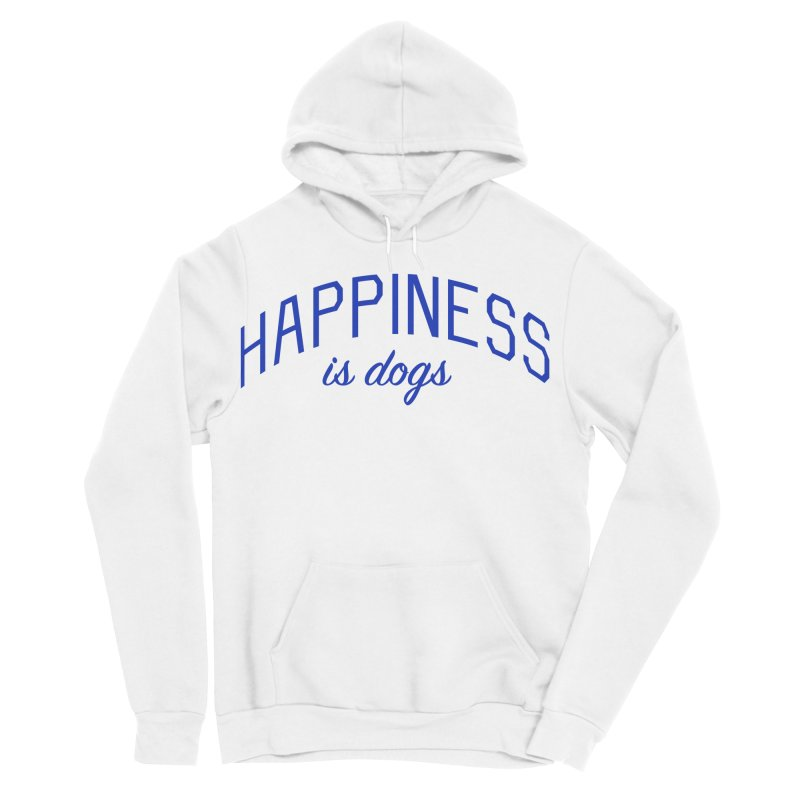 Happiness is Dogs - Message for Dog Lovers and Dog Parents Men's Sponge Fleece Pullover Hoody by Bicks' Artist Shop