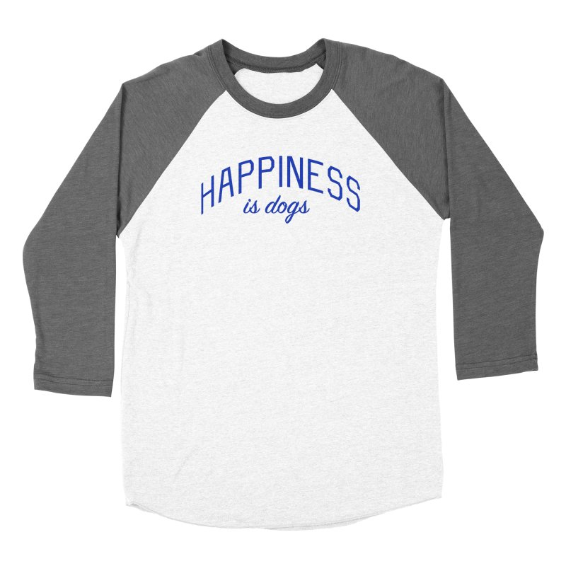Happiness is Dogs - Message for Dog Lovers and Dog Parents Women's Longsleeve T-Shirt by Bicks' Artist Shop