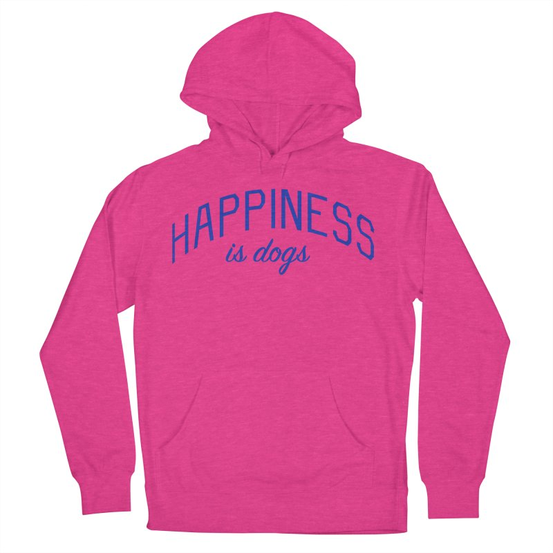 Happiness is Dogs - Message for Dog Lovers and Dog Parents Women's French Terry Pullover Hoody by Bicks' Artist Shop
