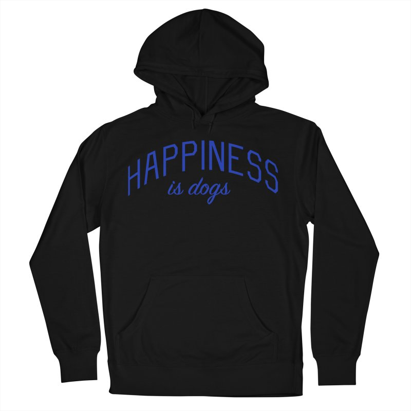 Happiness is Dogs - Message for Dog Lovers and Dog Parents Men's French Terry Pullover Hoody by Bicks' Artist Shop