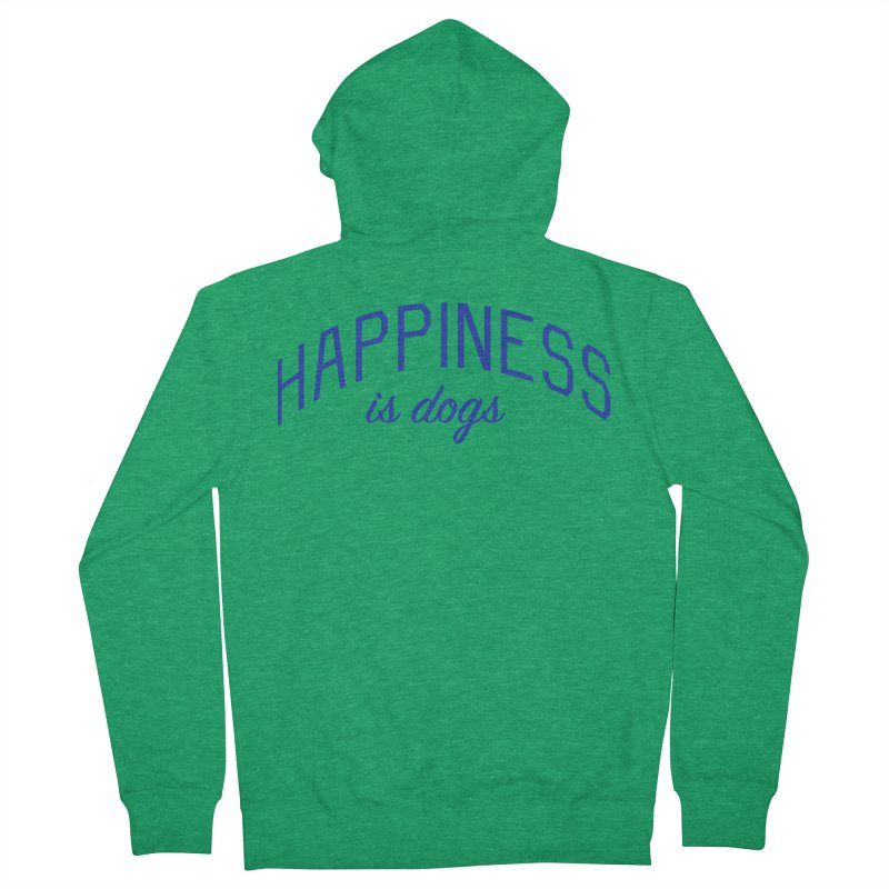 Happiness is Dogs - Message for Dog Lovers and Dog Parents Women's French Terry Zip-Up Hoody by Bicks' Artist Shop