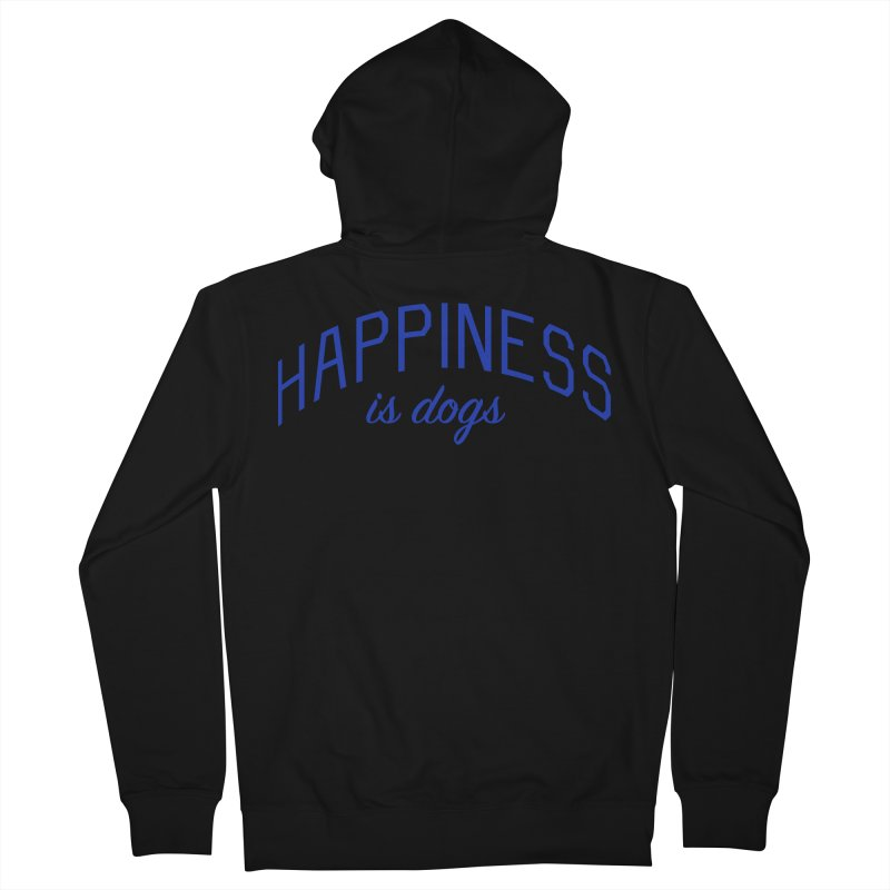 Happiness is Dogs - Message for Dog Lovers and Dog Parents Men's French Terry Zip-Up Hoody by Bicks' Artist Shop