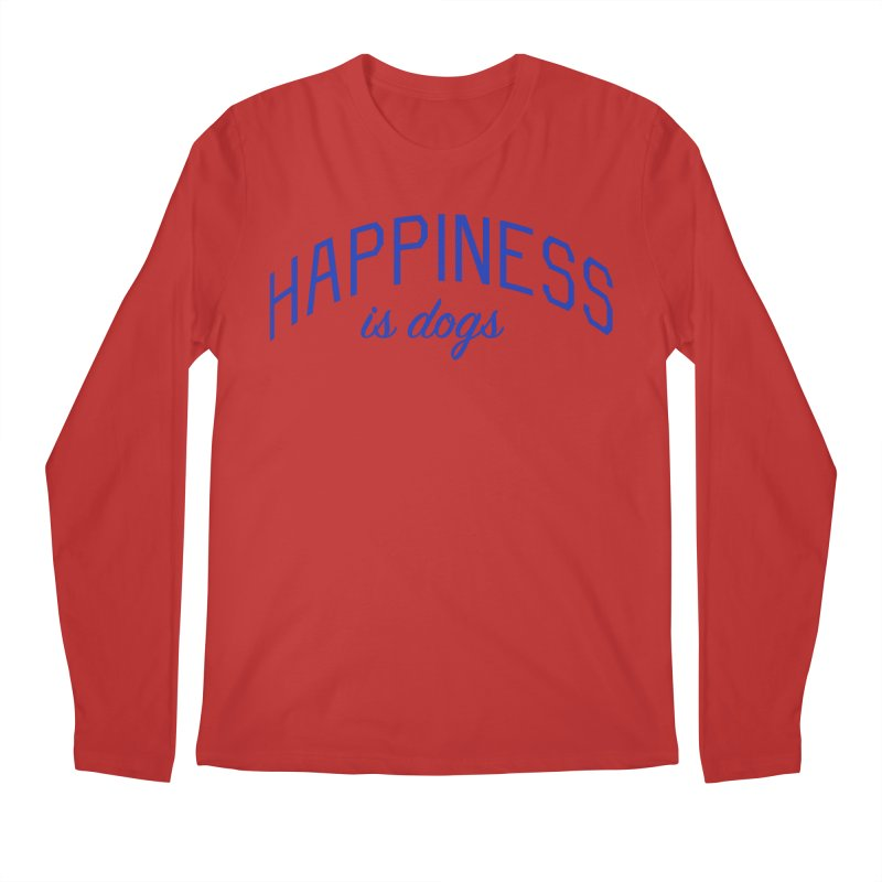Happiness is Dogs - Message for Dog Lovers and Dog Parents Men's Regular Longsleeve T-Shirt by Bicks' Artist Shop