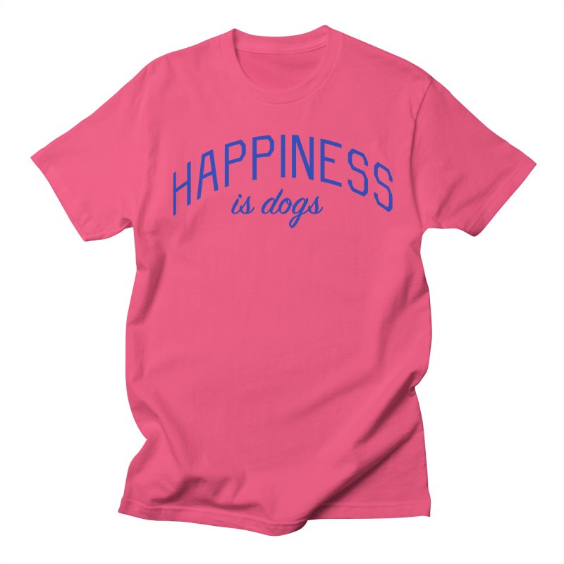 Happiness is Dogs - Message for Dog Lovers and Dog Parents Men's Regular T-Shirt by Bicks' Artist Shop