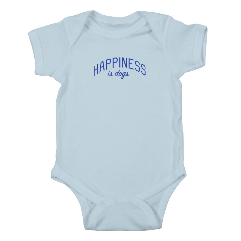 Happiness is Dogs - Message for Dog Lovers and Dog Parents Kids Baby Bodysuit by Bicks' Artist Shop