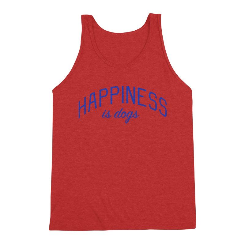 Happiness is Dogs - Message for Dog Lovers and Dog Parents Men's Triblend Tank by Bicks' Artist Shop