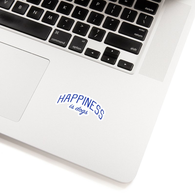 Happiness is Dogs - Message for Dog Lovers and Dog Parents Accessories Sticker by Bicks' Artist Shop