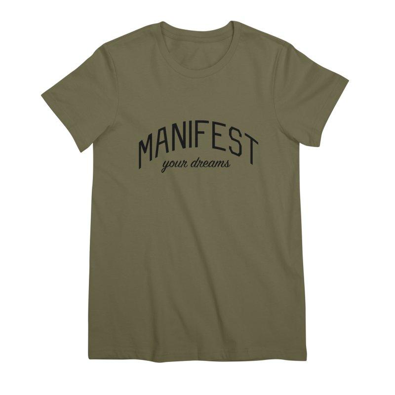 Manifest Your Dreams - Goal Setting and Achievement Women's Premium T-Shirt by Bicks' Artist Shop