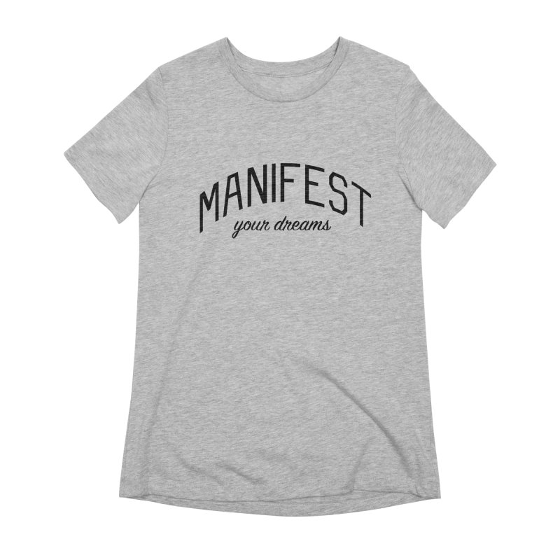 Manifest Your Dreams - Goal Setting and Achievement Women's Extra Soft T-Shirt by Bicks' Artist Shop