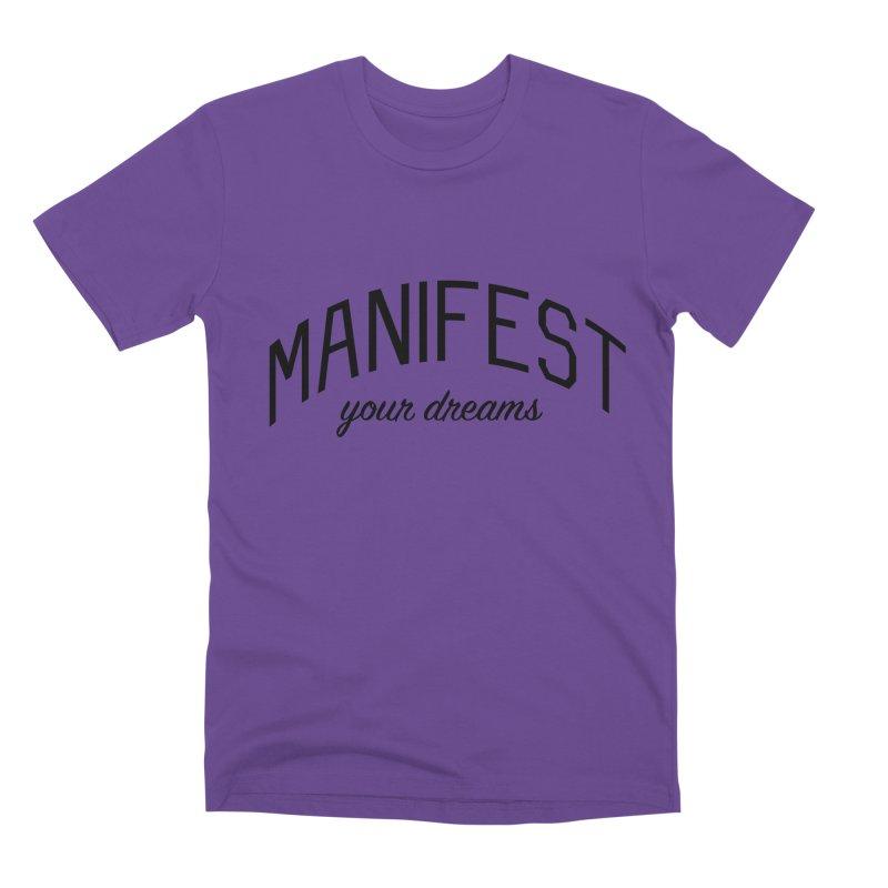 Manifest Your Dreams - Goal Setting and Achievement Men's Premium T-Shirt by Bicks' Artist Shop