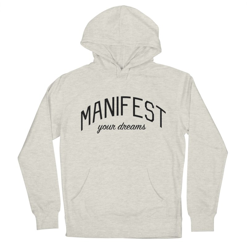 Manifest Your Dreams - Goal Setting and Achievement Women's French Terry Pullover Hoody by Bicks' Artist Shop