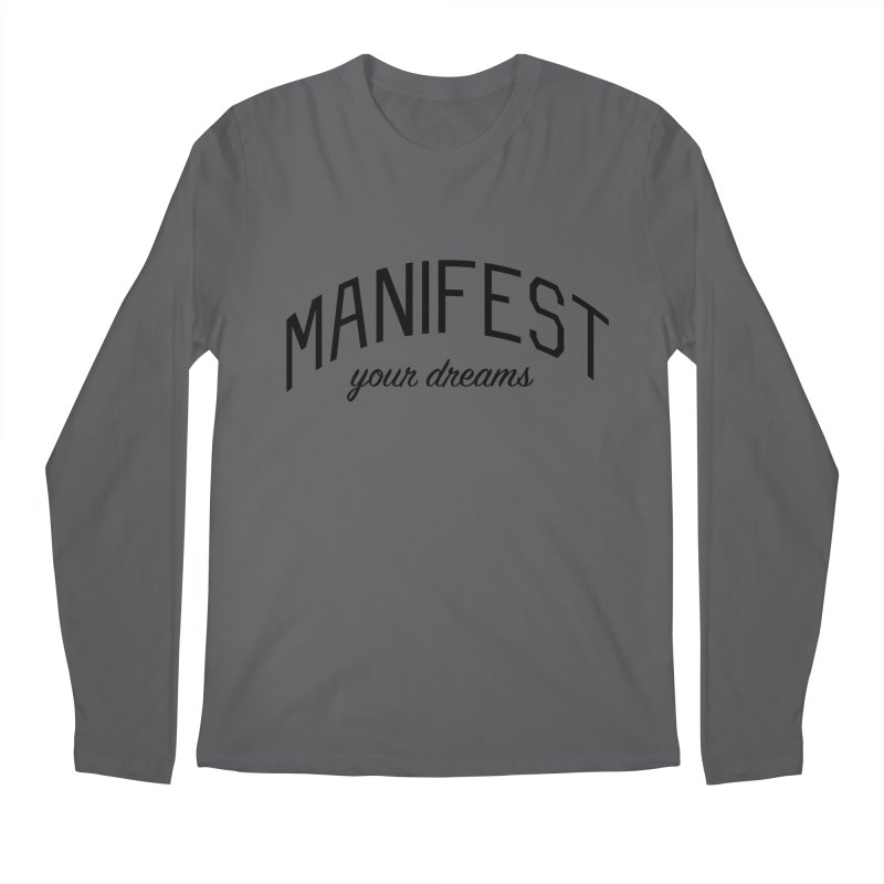 Manifest Your Dreams - Goal Setting and Achievement Men's Regular Longsleeve T-Shirt by Bicks' Artist Shop