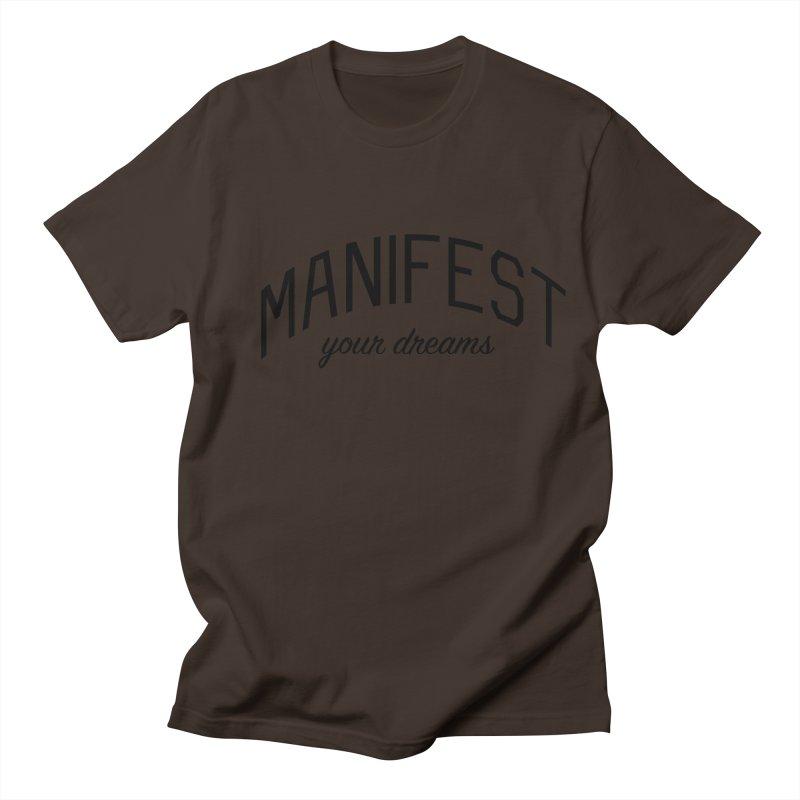 Manifest Your Dreams - Goal Setting and Achievement Men's Regular T-Shirt by Bicks' Artist Shop