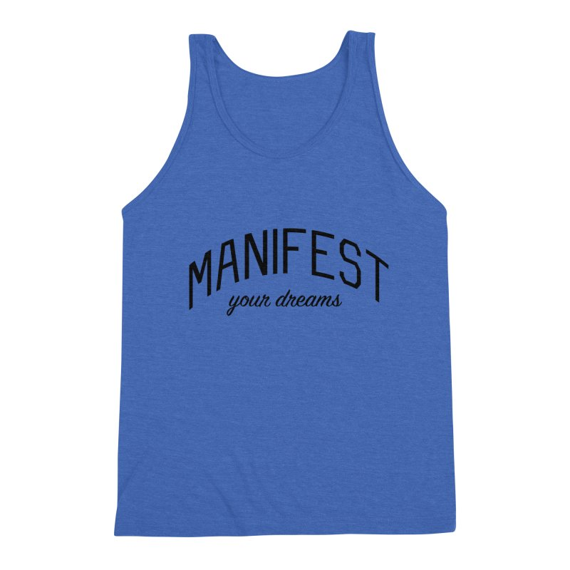 Manifest Your Dreams - Goal Setting and Achievement Men's Triblend Tank by Bicks' Artist Shop