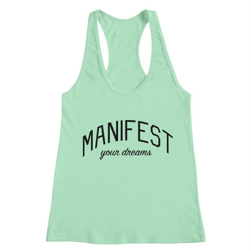 Manifest Your Dreams - Goal Setting and Achievement Women's Racerback Tank by Bicks' Artist Shop