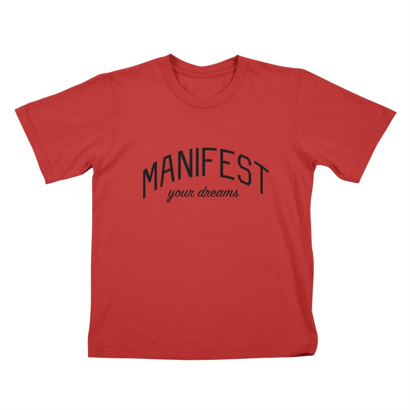 Manifest Your Dreams - Goal Setting and Achievement Kids T-Shirt by Bicks' Artist Shop