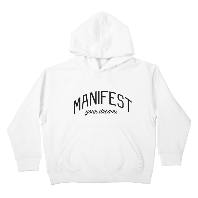 Manifest Your Dreams - Goal Setting and Achievement Kids Pullover Hoody by Bicks' Artist Shop