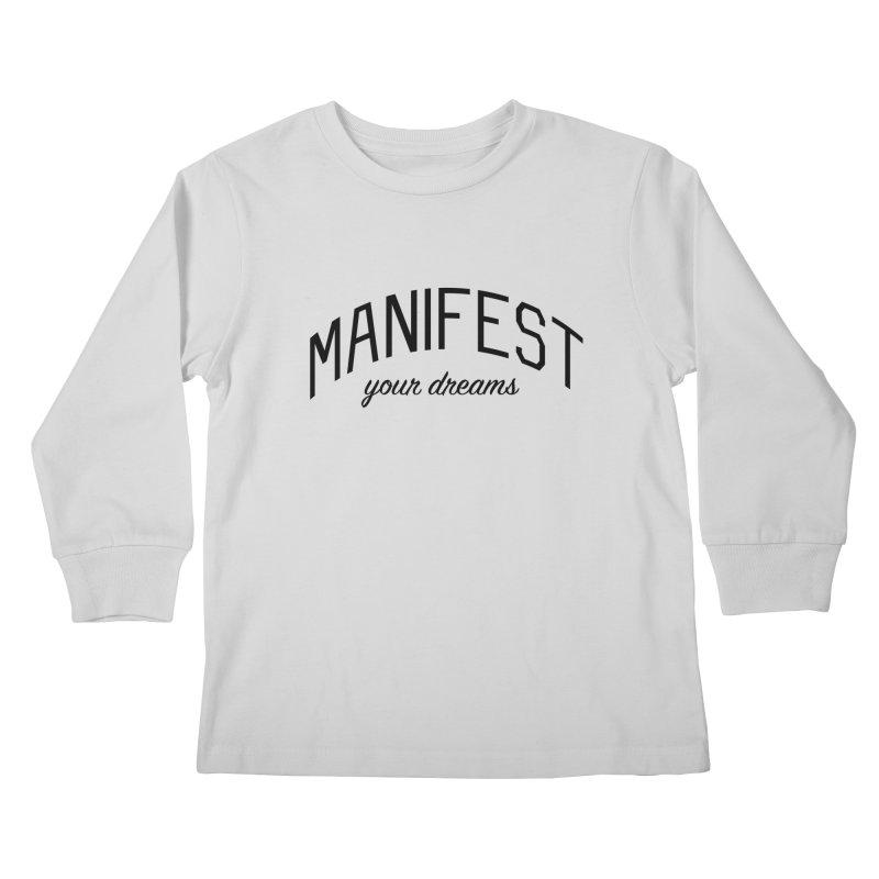 Manifest Your Dreams - Goal Setting and Achievement Kids Longsleeve T-Shirt by Bicks' Artist Shop