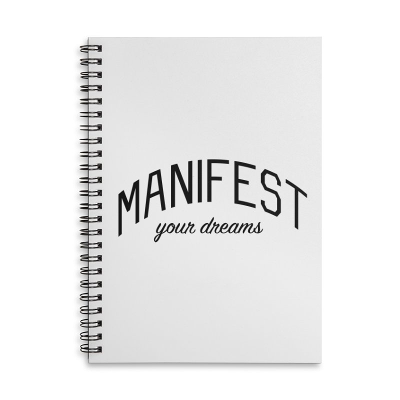 Manifest Your Dreams - Goal Setting and Achievement Accessories Lined Spiral Notebook by Bicks' Artist Shop