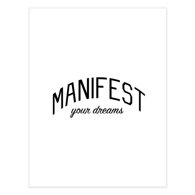 Manifest Your Dreams - Goal Setting and Achievement Home Fine Art Print by Bicks' Artist Shop