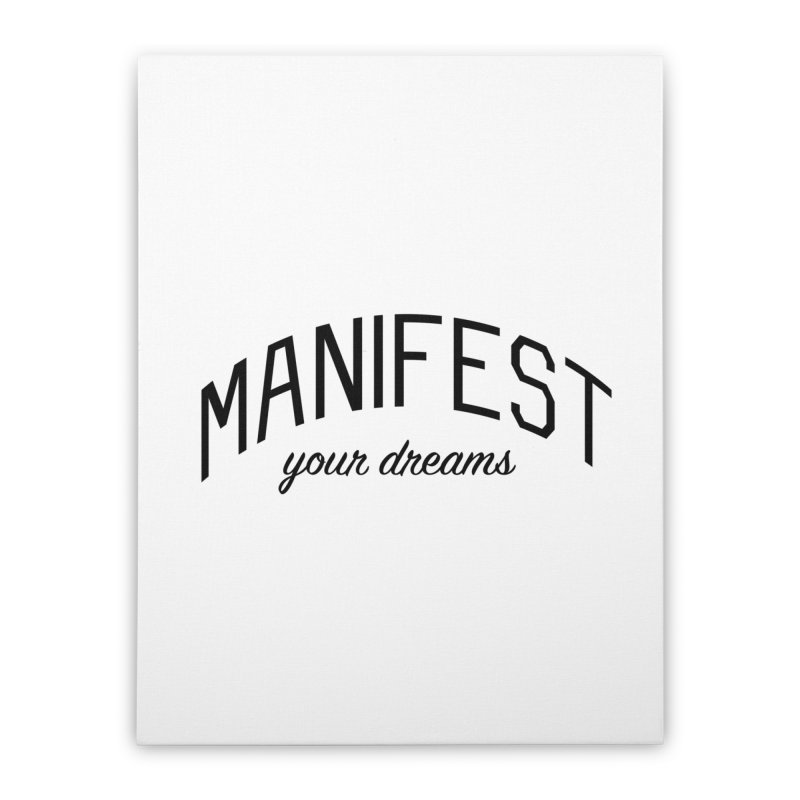Manifest Your Dreams - Goal Setting and Achievement Home Stretched Canvas by Bicks' Artist Shop