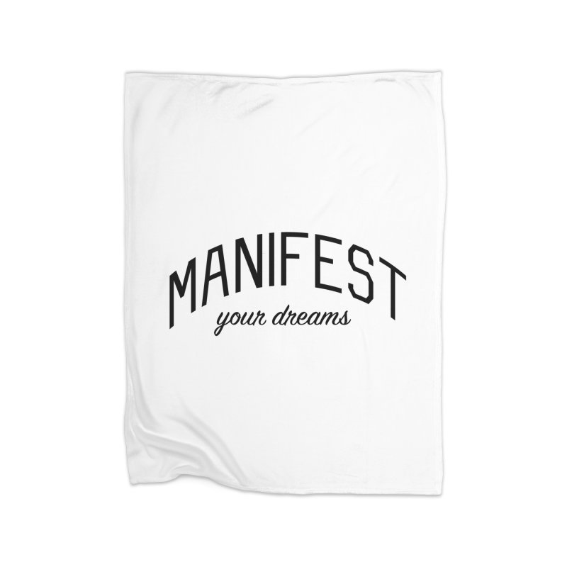 Manifest Your Dreams - Goal Setting and Achievement Home Fleece Blanket Blanket by Bicks' Artist Shop