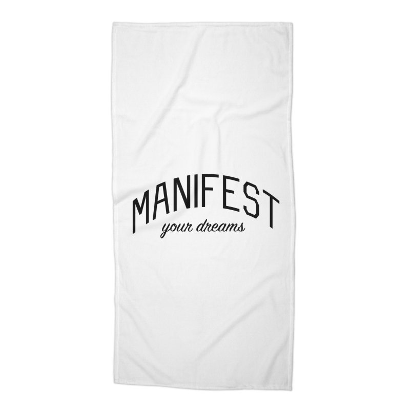 Manifest Your Dreams - Goal Setting and Achievement Accessories Beach Towel by Bicks' Artist Shop