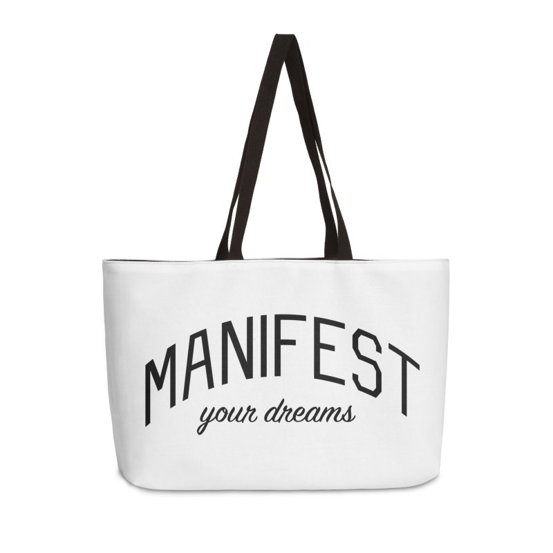 Manifest Your Dreams - Goal Setting and Achievement Accessories Weekender Bag Bag by Bicks' Artist Shop
