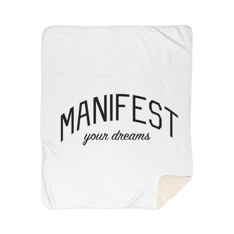 Manifest Your Dreams - Goal Setting and Achievement Home Sherpa Blanket Blanket by Bicks' Artist Shop