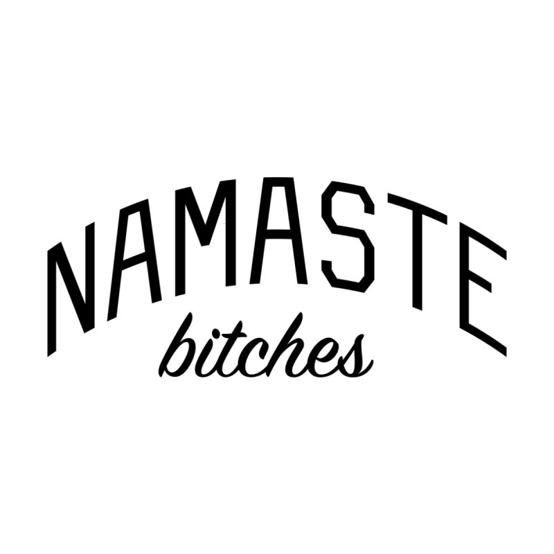 Namaste Bitches - Funny Yoga Quote Kids Baby Bodysuit by Bicks' Artist Shop