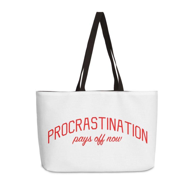 Procrastination Pays Off Now - Message for Procrastinators Accessories Weekender Bag Bag by Bicks' Artist Shop