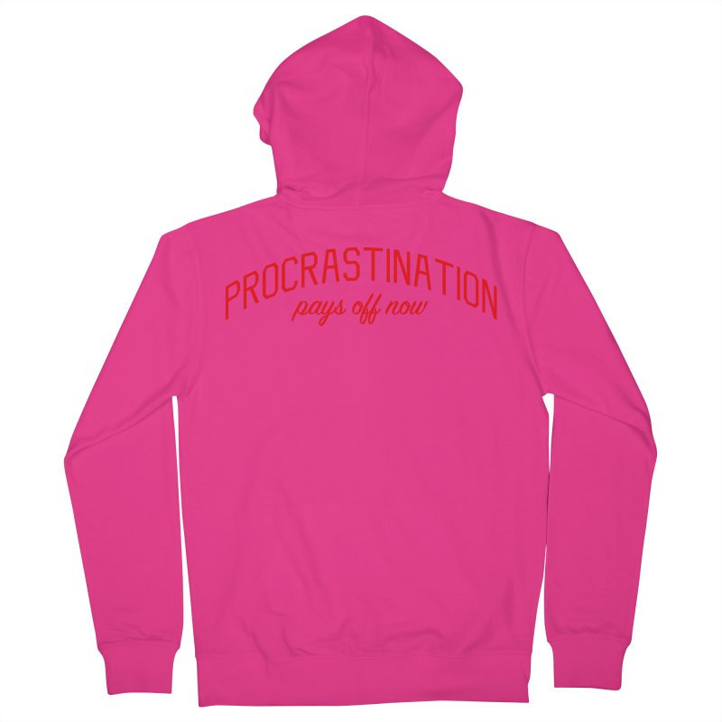 Procrastination Pays Off Now - Message for Procrastinators Men's French Terry Zip-Up Hoody by Bicks' Artist Shop