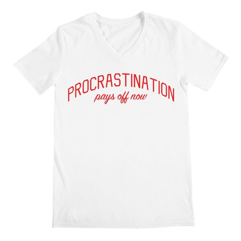 Procrastination Pays Off Now - Message for Procrastinators Men's Regular V-Neck by Bicks' Artist Shop