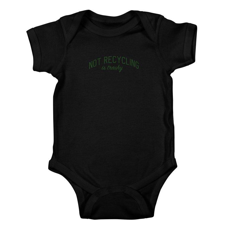 Not Recycling is Trashy - Eco Friendly Print Kids Baby Bodysuit by Bicks' Artist Shop