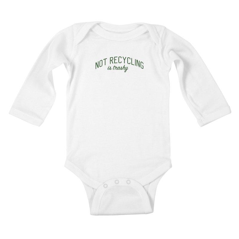 Not Recycling is Trashy - Eco Friendly Print Kids Baby Longsleeve Bodysuit by Bicks' Artist Shop