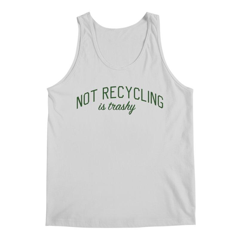 Not Recycling is Trashy - Eco Friendly Print Men's Regular Tank by Bicks' Artist Shop