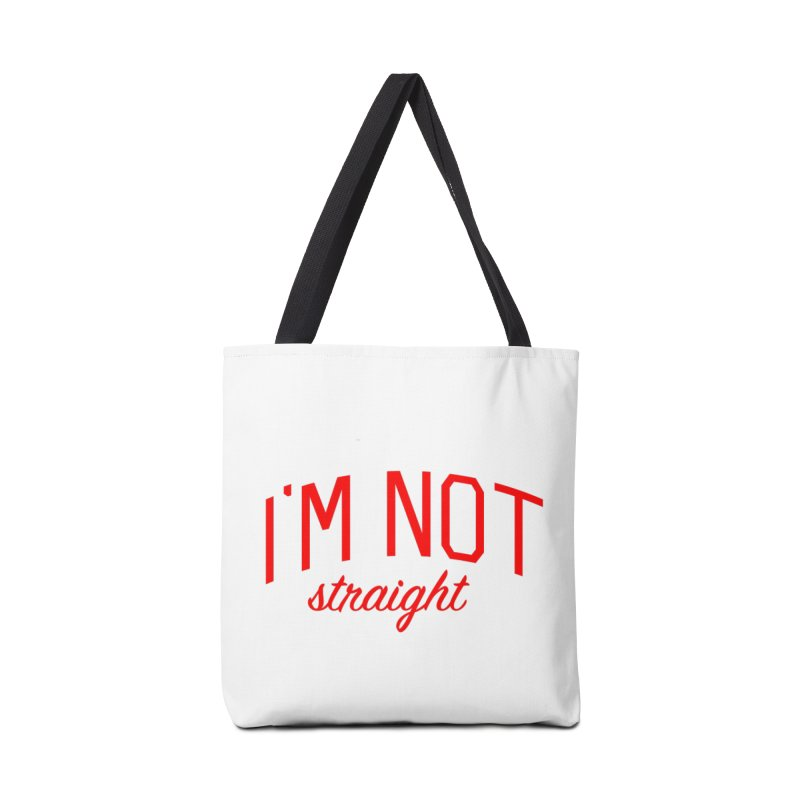 I'm Not Straight-  Pride Message Accessories Tote Bag Bag by Bicks' Artist Shop