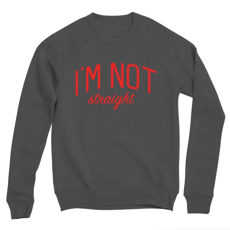 I'm Not Straight-  Pride Message Women's Sponge Fleece Sweatshirt by Bicks' Artist Shop