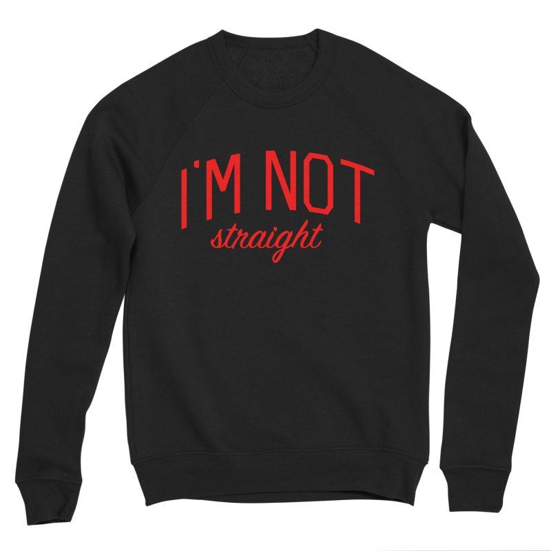 I'm Not Straight-  Pride Message Men's Sponge Fleece Sweatshirt by Bicks' Artist Shop