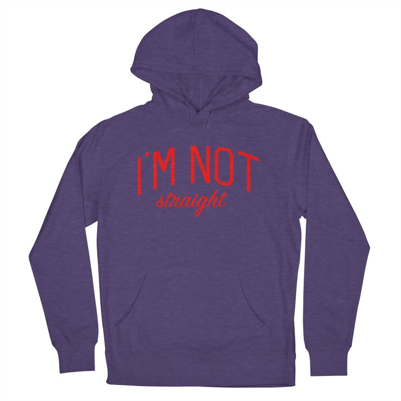 I'm Not Straight-  Pride Message Men's French Terry Pullover Hoody by Bicks' Artist Shop