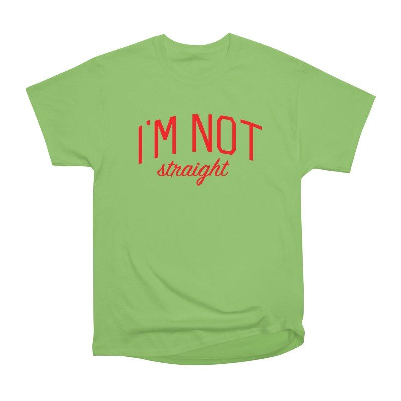 I'm Not Straight-  Pride Message Women's Heavyweight Unisex T-Shirt by Bicks' Artist Shop
