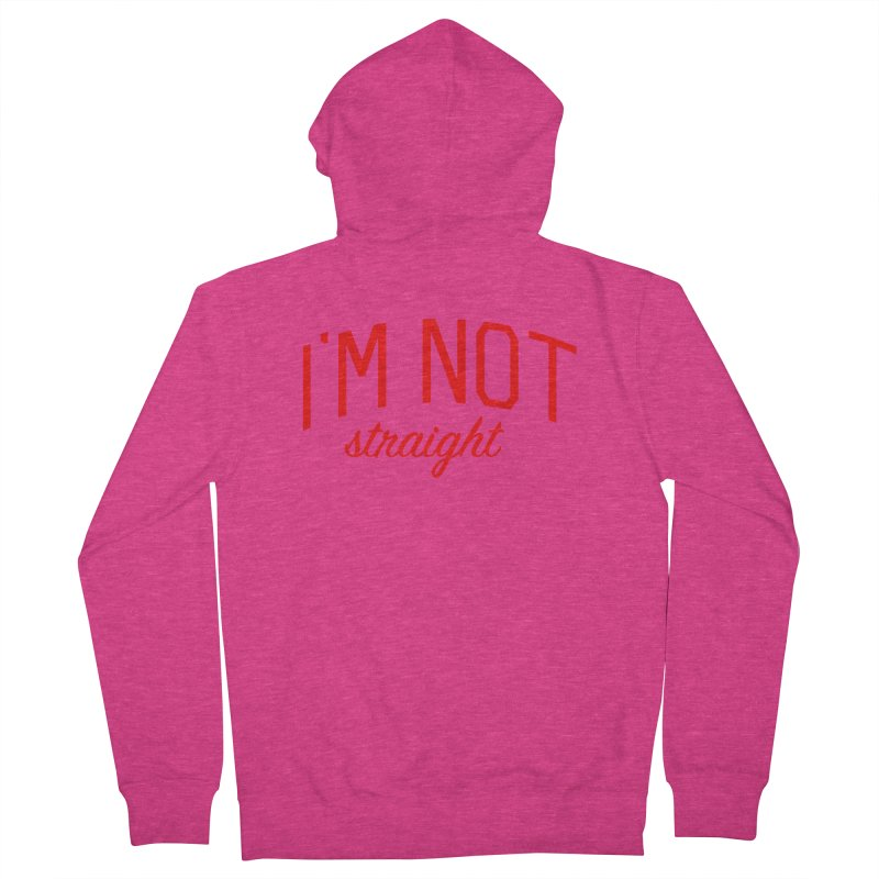 I'm Not Straight-  Pride Message Women's French Terry Zip-Up Hoody by Bicks' Artist Shop