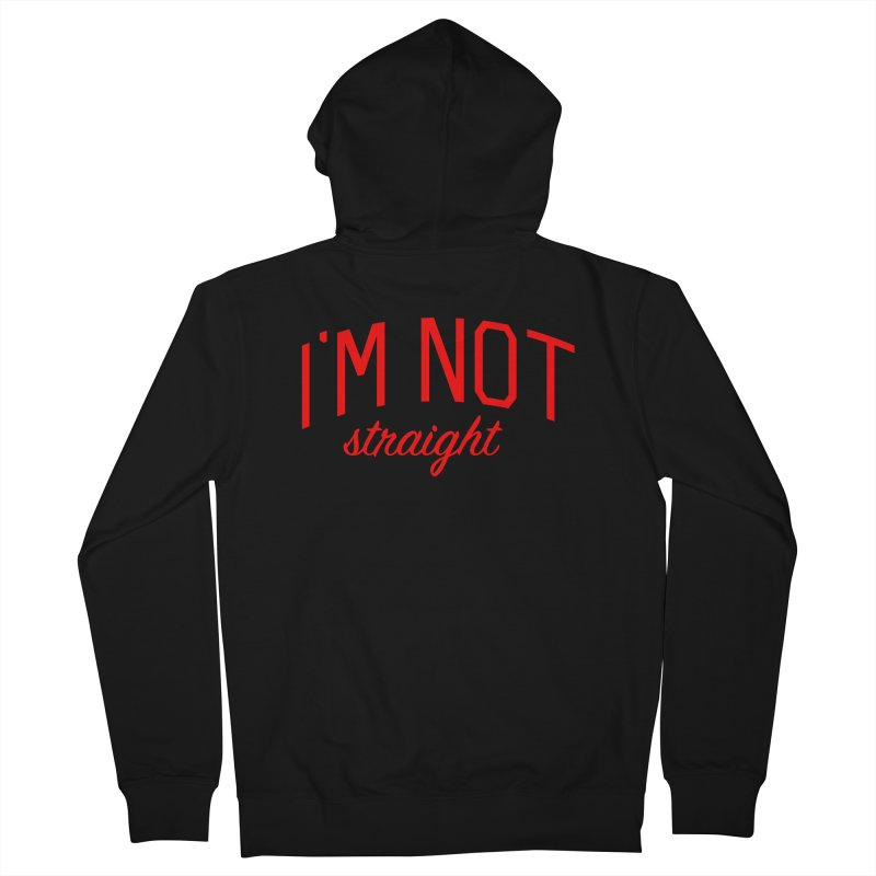 I'm Not Straight-  Pride Message Men's French Terry Zip-Up Hoody by Bicks' Artist Shop