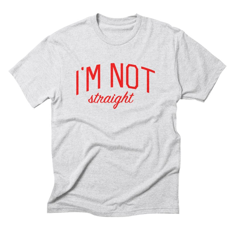 I'm Not Straight-  Pride Message Men's Triblend T-Shirt by Bicks' Artist Shop