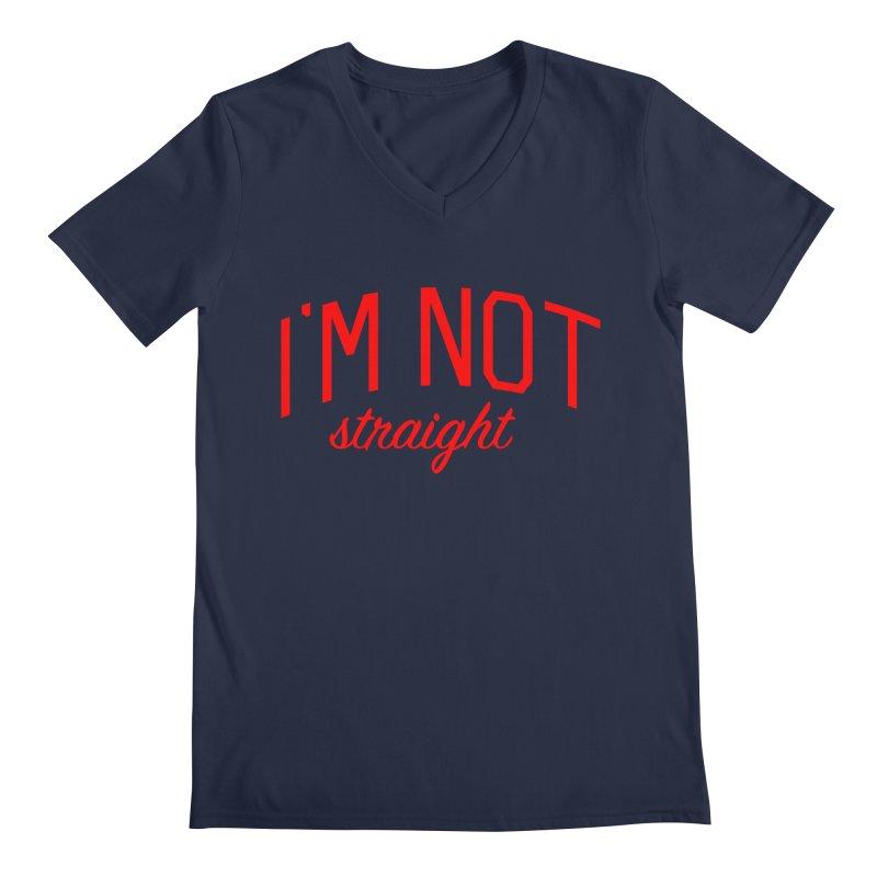 I'm Not Straight-  Pride Message Men's Regular V-Neck by Bicks' Artist Shop