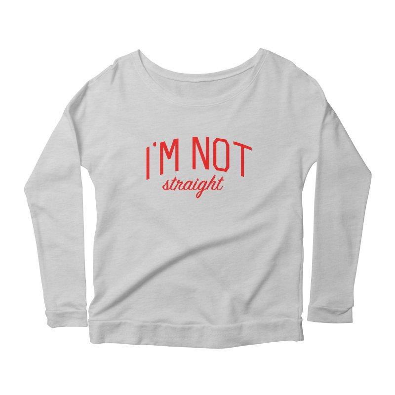 I'm Not Straight-  Pride Message Women's Scoop Neck Longsleeve T-Shirt by Bicks' Artist Shop