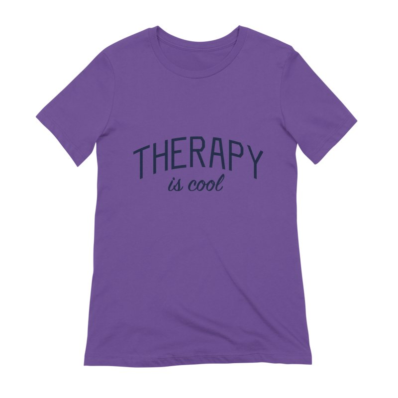Therapy is Cool - Message for Therapists, Counselors, and Clients Women's Extra Soft T-Shirt by Bicks' Artist Shop